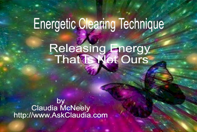 Energetic Clearing Technique For Releasing Energy That Is Not Ours
